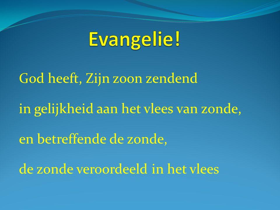 God heeft, Zijn zoon zendend in gelijkheid aan het vlees van zonde, en betreffende de zonde, de zonde veroordeeld in het vlees
