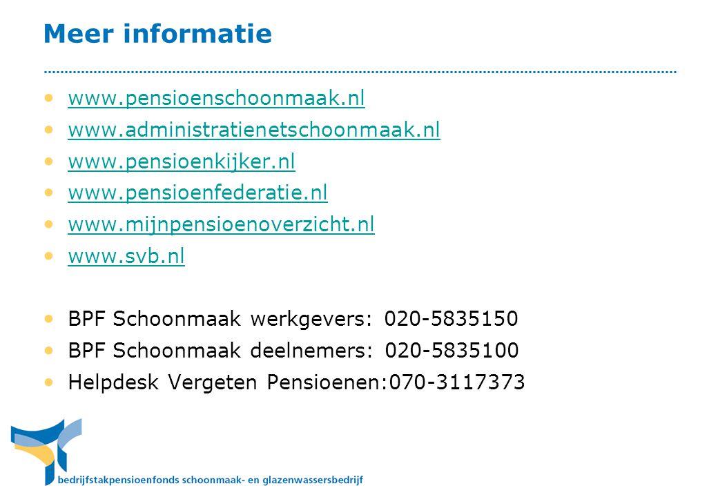 Meer informatie • www.pensioenschoonmaak.nl www.pensioenschoonmaak.nl • www.administratienetschoonmaak.nl www.administratienetschoonmaak.nl • www.pens