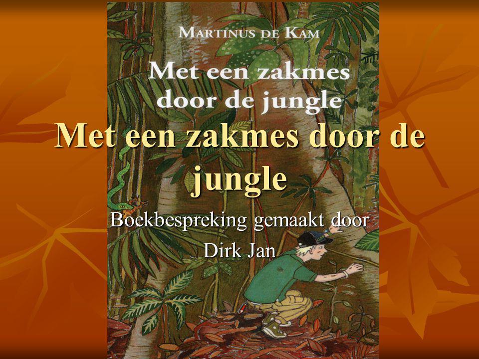 Met een zakmes door de jungle Boekbespreking gemaakt door Dirk Jan