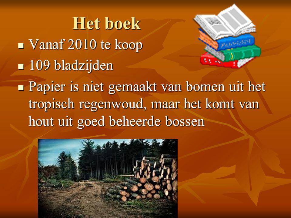 Het boek  Vanaf 2010 te koop  109 bladzijden  Papier is niet gemaakt van bomen uit het tropisch regenwoud, maar het komt van hout uit goed beheerde bossen