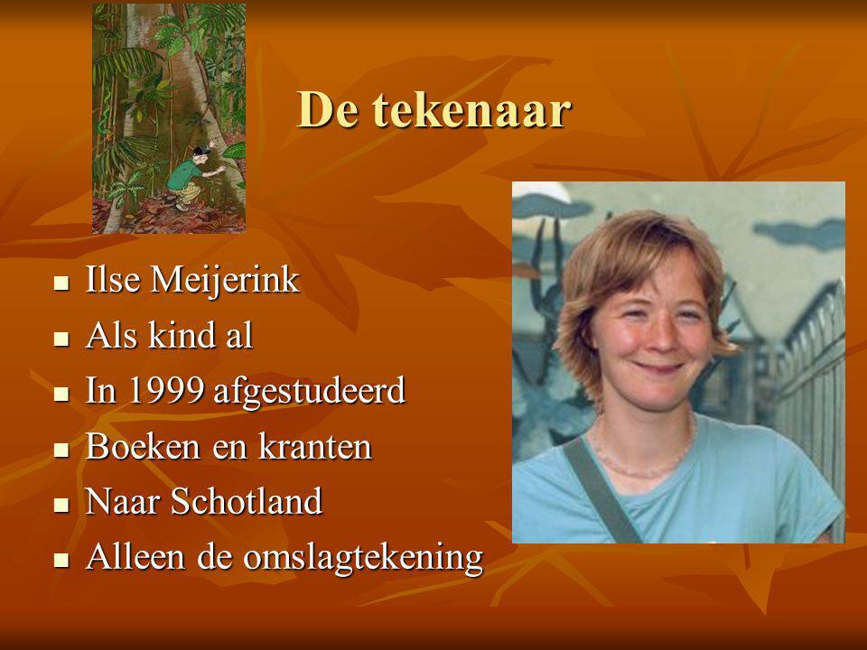 De tekenaar  Ilse Meijerink  Als kind al  In 1999 afgestudeerd  Boeken en kranten  Naar Schotland  Alleen de omslagtekening