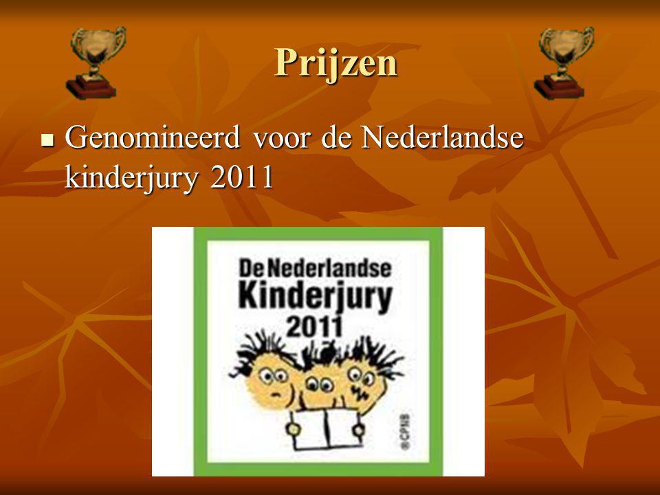 Prijzen  Genomineerd voor de Nederlandse kinderjury 2011