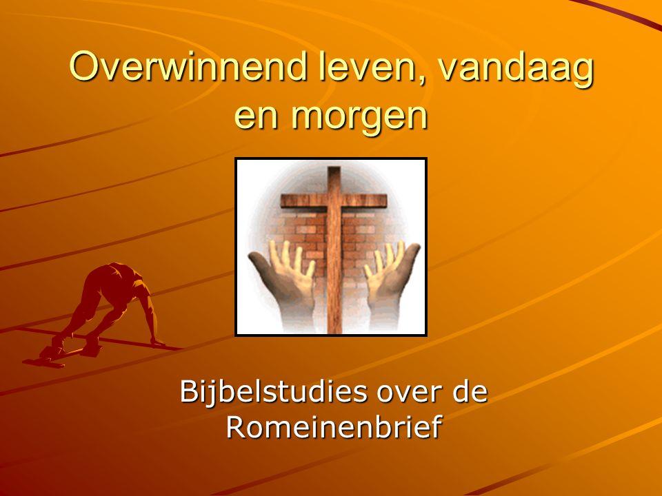 8 Overwinnend leven door te dienen Dienen als rechtvaardigen Romeinen 12-16:24