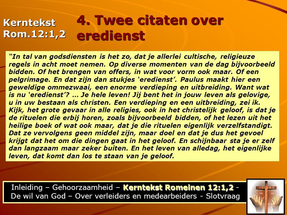 Kerntekst Romeinen 12:1,2 Inleiding – Gehoorzaamheid – Kerntekst Romeinen 12:1,2 - De wil van God – Over verleiders en medearbeiders - Slotvraag KerntekstRom.12:1,2 4.