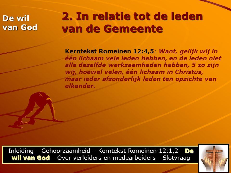 De wil van God Inleiding – Gehoorzaamheid – Kerntekst Romeinen 12:1,2 - De wil van God – Over verleiders en medearbeiders - Slotvraag De wil van God 2