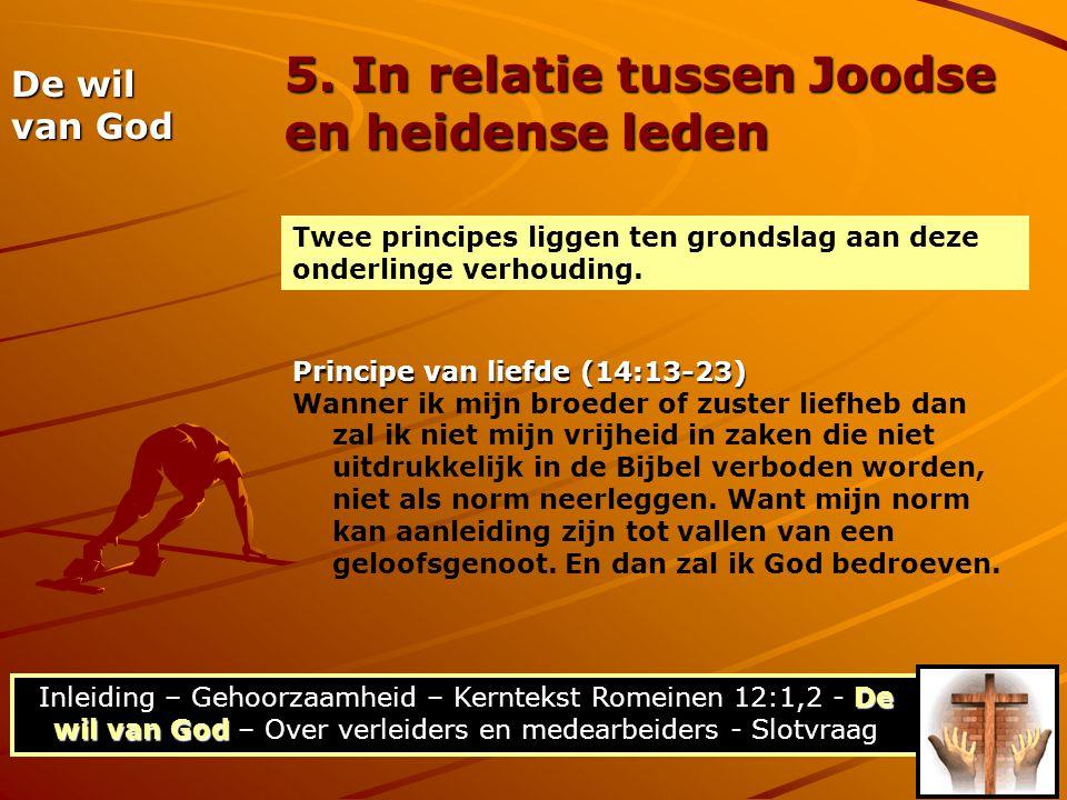 De wil van God Inleiding – Gehoorzaamheid – Kerntekst Romeinen 12:1,2 - De wil van God – Over verleiders en medearbeiders - Slotvraag 5. In relatie tu