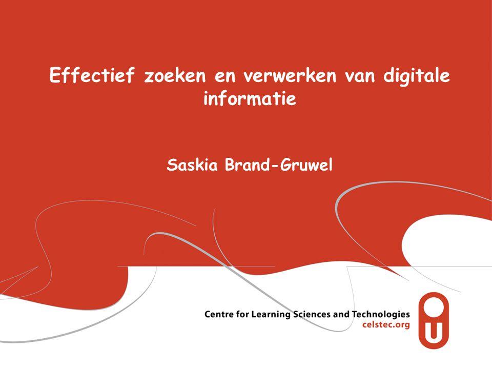 Effectief zoeken en verwerken van digitale informatie Saskia Brand-Gruwel