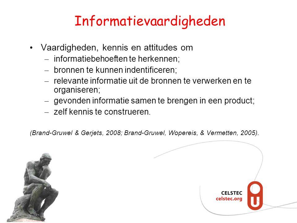 Informatievaardigheden • Vaardigheden, kennis en attitudes om – informatiebehoeften te herkennen; – bronnen te kunnen indentificeren; – relevante info