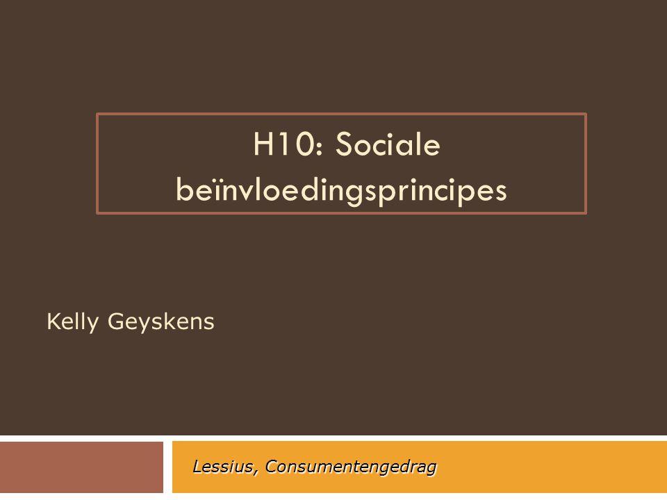H10: Sociale beïnvloedingsprincipes Kelly Geyskens Lessius, Consumentengedrag
