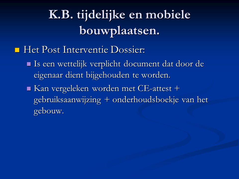  Het Post Interventie Dossier:  Is een wettelijk verplicht document dat door de eigenaar dient bijgehouden te worden.  Kan vergeleken worden met CE
