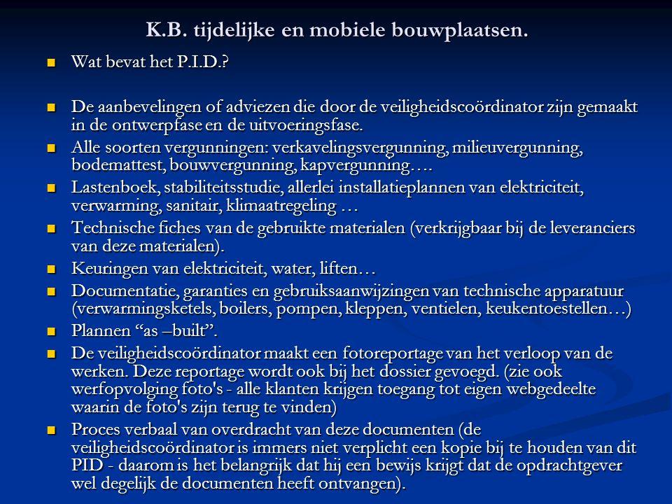 K.B. tijdelijke en mobiele bouwplaatsen.  Wat bevat het P.I.D.?  De aanbevelingen of adviezen die door de veiligheidscoördinator zijn gemaakt in de