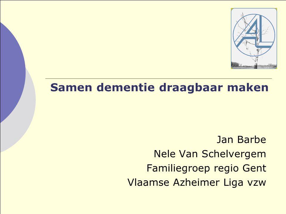 Samen dementie draagbaar maken Jan Barbe Nele Van Schelvergem Familiegroep regio Gent Vlaamse Azheimer Liga vzw