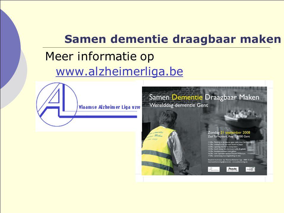 Samen dementie draagbaar maken Meer informatie op www.alzheimerliga.be