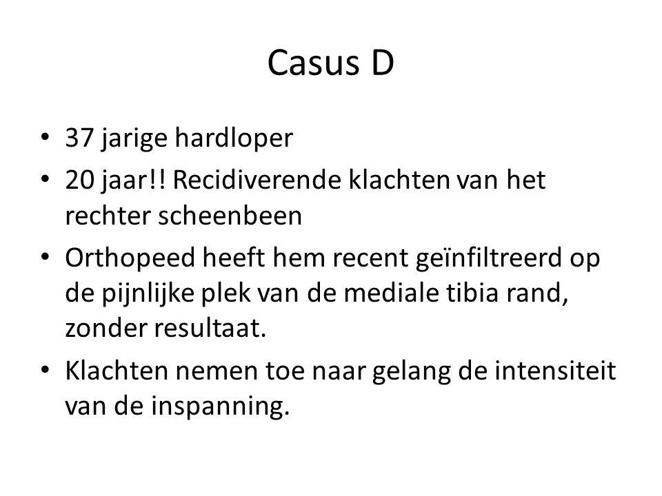 Casus D • 37 jarige hardloper • 20 jaar!.