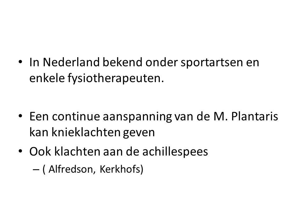 • In Nederland bekend onder sportartsen en enkele fysiotherapeuten.