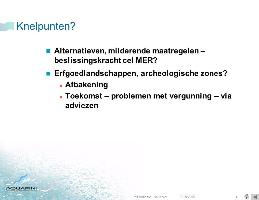 10/05/2005Milieudienst - An Meert4 Knelpunten.