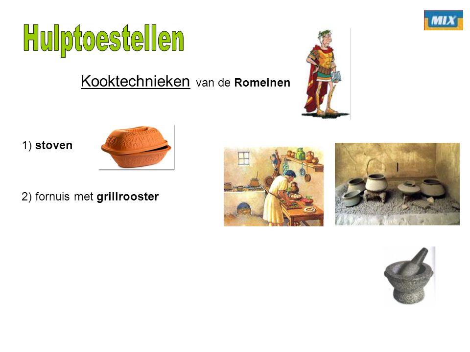 1) stoven Kooktechnieken van de Romeinen 2) fornuis met grillrooster