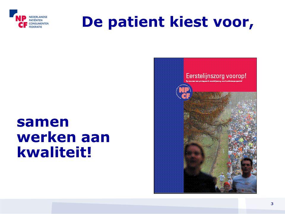 Ontwikkeling DCB Vraag/opdracht: •ontwikkel een methodiek waarin kwaliteitsverbetering plaatsvindt, vanuit het perspectief van de klant • doe 't samen NPCF; KNMP; LVG; CKZ erkend bureau; Zorgbelang NL-Regio; patiënten/cliënten; zorgverzekeraars.