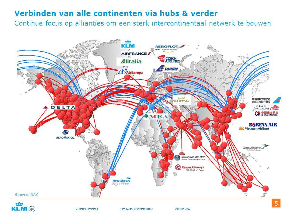 Bilderbergconferentie Vernieuwende Partnerschappen 1 februari 2013 555 Verbinden van alle continenten via hubs & verder Continue focus op allianties o