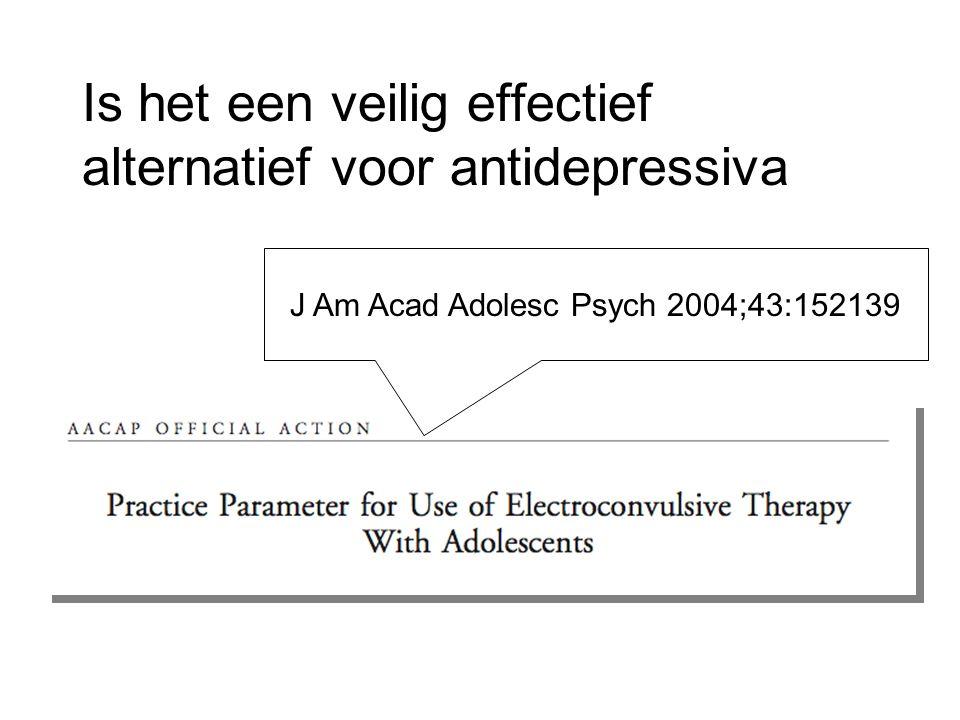 Is het een veilig effectief alternatief voor antidepressiva J Am Acad Adolesc Psych 2004;43:152139