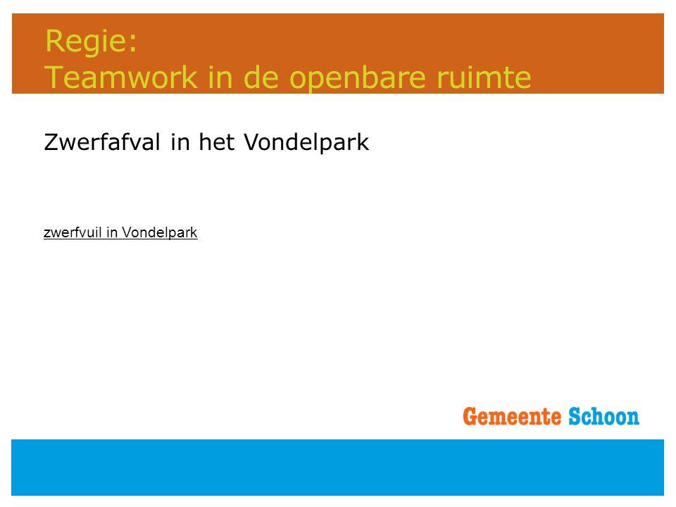 Regie: Teamwork in de openbare ruimte Zwerfafval in het Vondelpark zwerfvuil in Vondelpark