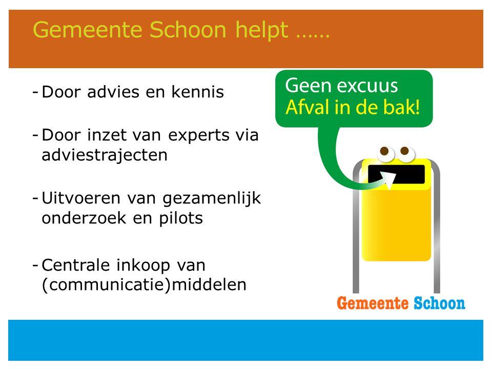Gemeente Schoon helpt …… -Door advies en kennis -Door inzet van experts via adviestrajecten -Uitvoeren van gezamenlijk onderzoek en pilots -Centrale i
