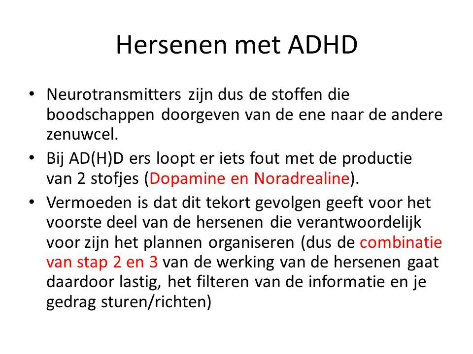 Hersenen met ADHD • Neurotransmitters zijn dus de stoffen die boodschappen doorgeven van de ene naar de andere zenuwcel. • Bij AD(H)D ers loopt er iet