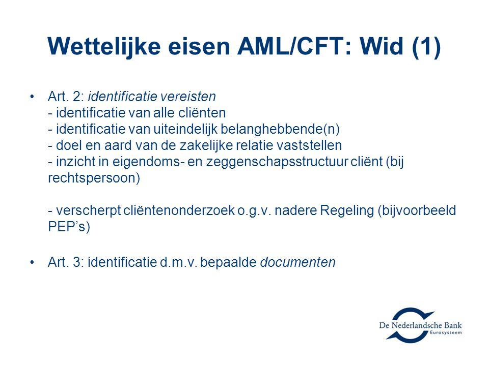 Wettelijke eisen AML/CFT: Wid (1) •Art.