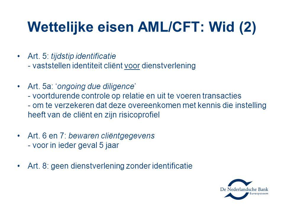 Wettelijke eisen AML/CFT: Wid (2) •Art.