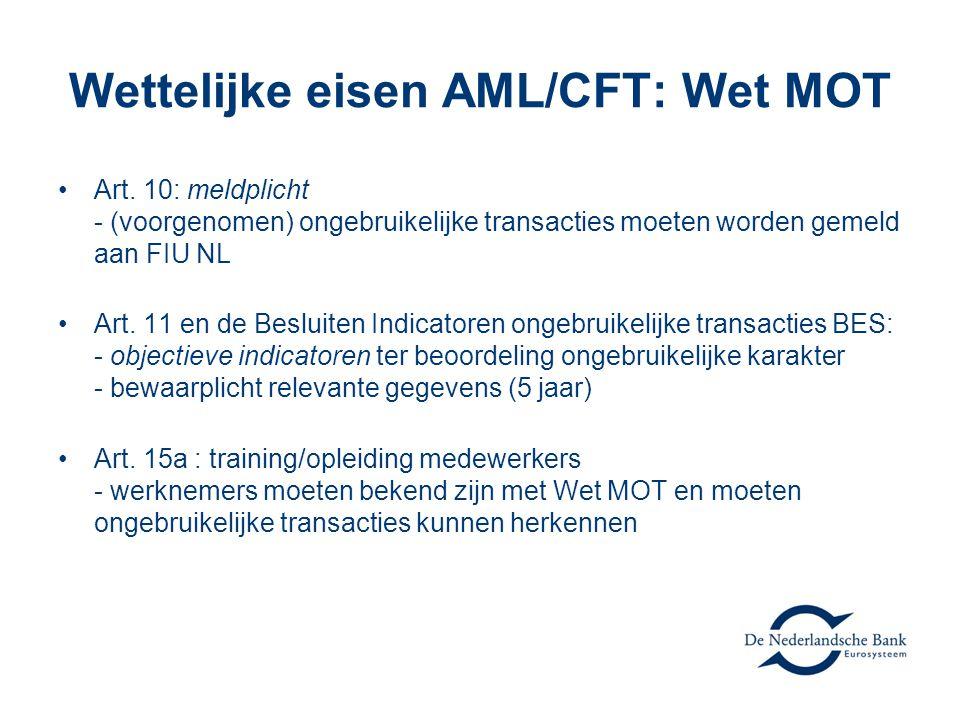 Wettelijke eisen AML/CFT: Wet MOT •Art.