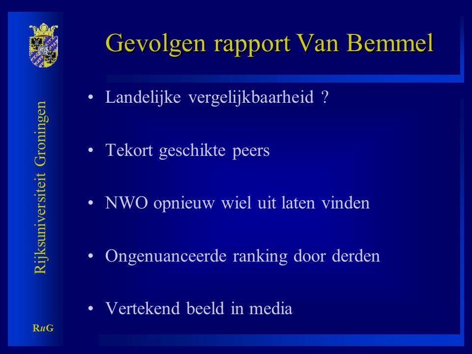 Rijksuniversiteit Groningen RuGRuG Gevolgen rapport Van Bemmel •Landelijke vergelijkbaarheid .