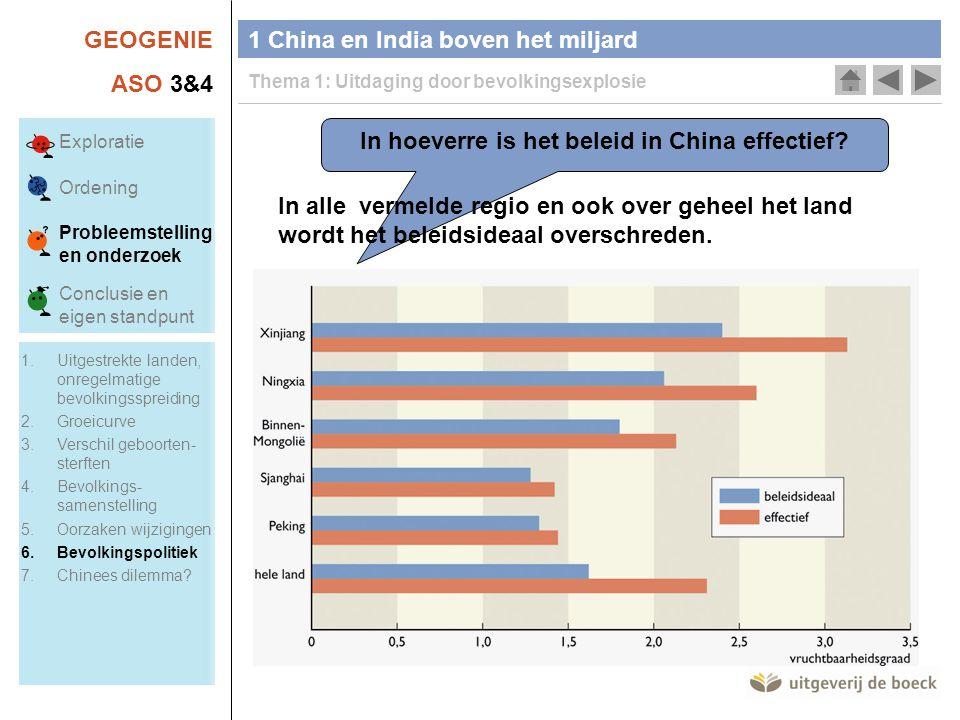 GEOGENIE ASO 3&4 1 China en India boven het miljard Thema 1: Uitdaging door bevolkingsexplosie In hoeverre is het beleid in China effectief.