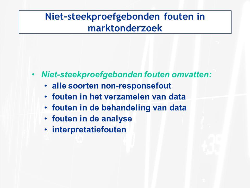 Niet-steekproefgebonden fouten in marktonderzoek •Niet-steekproefgebonden fouten omvatten: •alle soorten non-responsefout •fouten in het verzamelen va