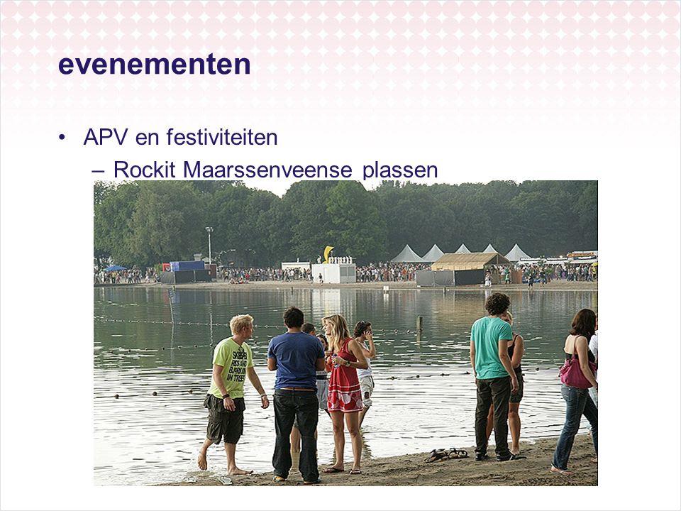 evenementen •APV en festiviteiten –Rockit Maarssenveense plassen