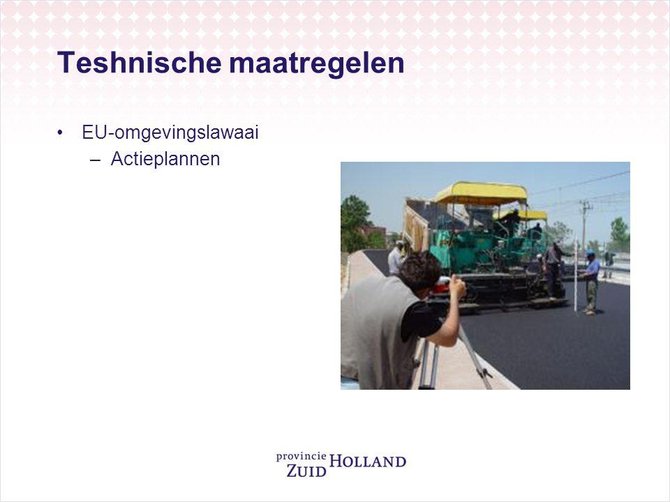 Teshnische maatregelen •EU-omgevingslawaai –Actieplannen