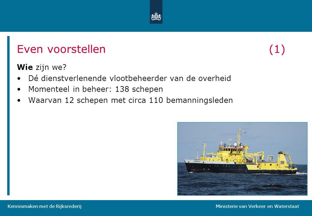 Kennismaken met de Rijksrederij Ministerie van Verkeer en Waterstaat Even voorstellen(1) Wie zijn we? •Dé dienstverlenende vlootbeheerder van de overh