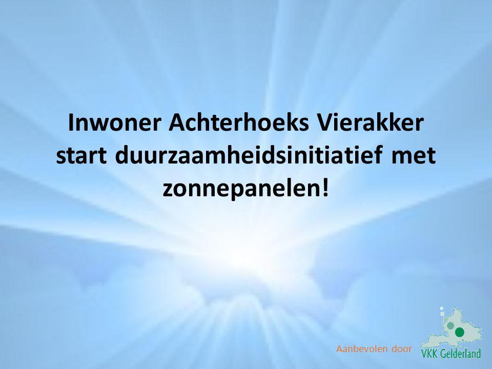 Aanbevolen door Inwoner Achterhoeks Vierakker start duurzaamheidsinitiatief met zonnepanelen!