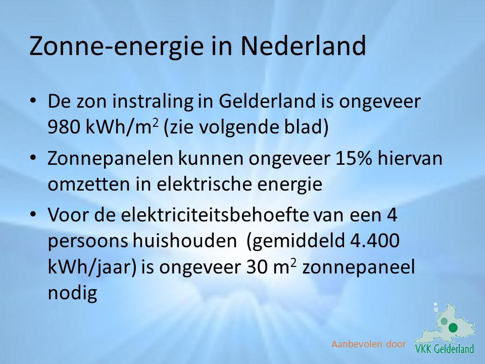 Aanbevolen door Zonne-energie in Nederland • De zon instraling in Gelderland is ongeveer 980 kWh/m 2 (zie volgende blad) • Zonnepanelen kunnen ongevee