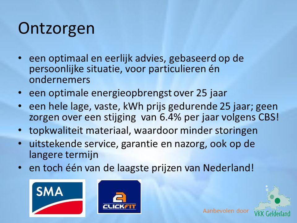 Aanbevolen door Ontzorgen • een optimaal en eerlijk advies, gebaseerd op de persoonlijke situatie, voor particulieren én ondernemers • een optimale en