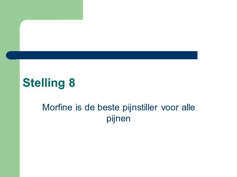 Stelling 8 Morfine is de beste pijnstiller voor alle pijnen