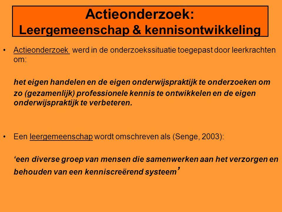 Actieonderzoek: Leergemeenschap & kennisontwikkeling •Actieonderzoek werd in de onderzoekssituatie toegepast door leerkrachten om: het eigen handelen