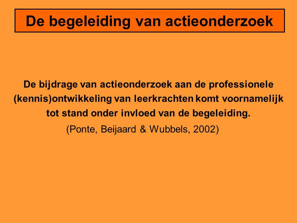 De begeleiding van actieonderzoek De bijdrage van actieonderzoek aan de professionele (kennis)ontwikkeling van leerkrachten komt voornamelijk tot stand onder invloed van de begeleiding.