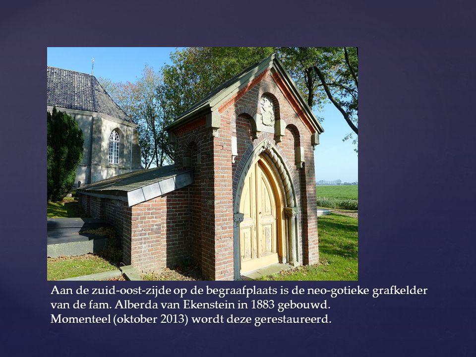 Aan de zuid-oost-zijde op de begraafplaats is de neo-gotieke grafkelder van de fam. Alberda van Ekenstein in 1883 gebouwd. Momenteel (oktober 2013) wo