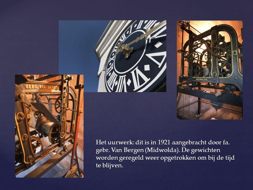 Het uurwerk: dit is in 1921 aangebracht door fa. gebr. Van Bergen (Midwolda). De gewichten worden geregeld weer opgetrokken om bij de tijd te blijven.
