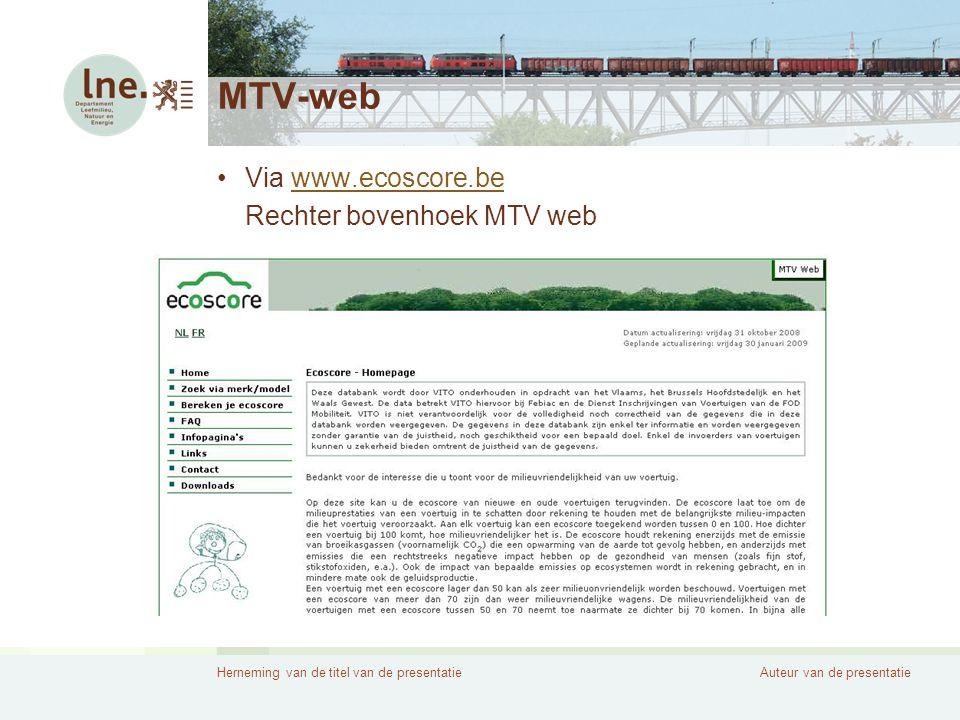 Herneming van de titel van de presentatieAuteur van de presentatie MTV-web •Via www.ecoscore.bewww.ecoscore.be Rechter bovenhoek MTV web