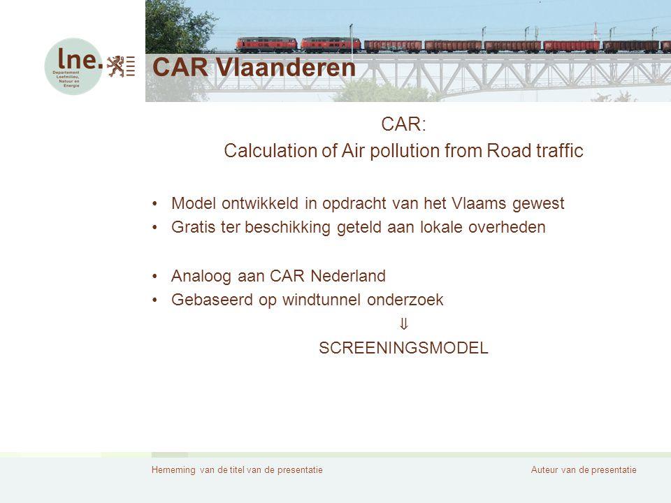 Herneming van de titel van de presentatieAuteur van de presentatie Doel CAR Vlaanderen Doel: Gebruiksvriendelijk, eenvoudig aan te wenden en duidelijk in toepassing Op snelle manier nagaan en evalueren invloed plaatselijk verkeer op lokale luchtkwaliteit •Doorrekenen transportmaatregelen •Voor 2005, 2010 en 2015 •Toetsing aan grenswaarden (+ overschrijdingsmarges) 1 ste dochterrichtlijn voor PM10 en NO2