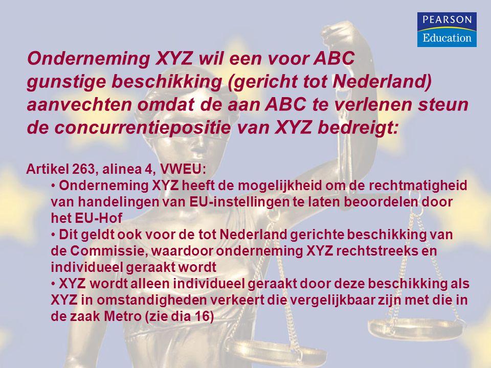 Onderneming XYZ wil een voor ABC gunstige beschikking (gericht tot Nederland) aanvechten omdat de aan ABC te verlenen steun de concurrentiepositie van