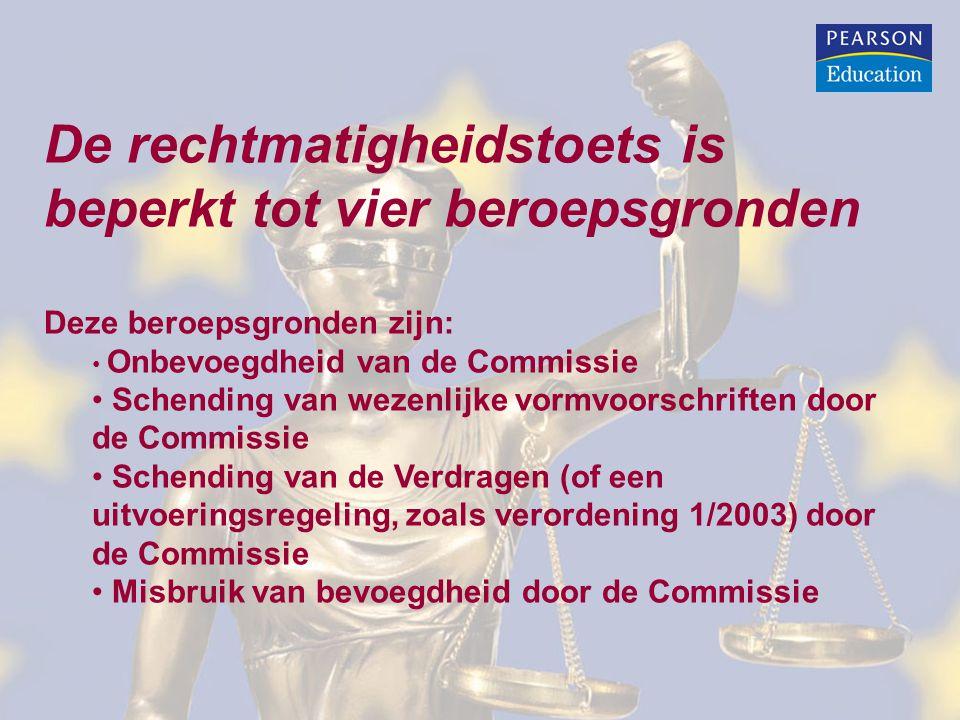 De rechtmatigheidstoets is beperkt tot vier beroepsgronden Deze beroepsgronden zijn: • Onbevoegdheid van de Commissie • Schending van wezenlijke vormvoorschriften door de Commissie • Schending van de Verdragen (of een uitvoeringsregeling, zoals verordening 1/2003) door de Commissie • Misbruik van bevoegdheid door de Commissie