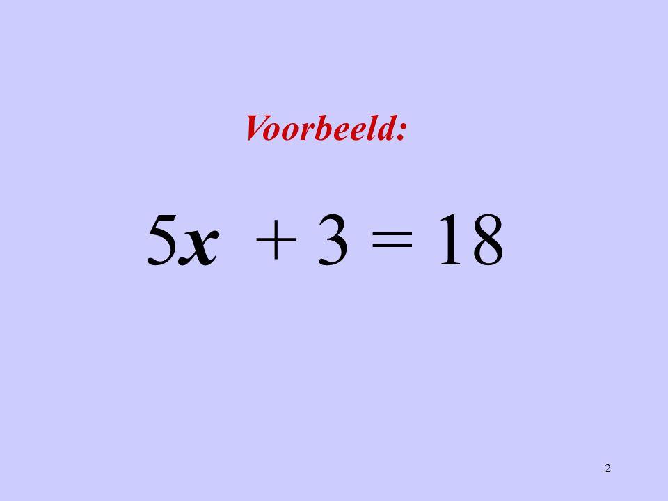 3 Met rekenschema's: Los op:5x + 3 = 18 Maak eerst het rekenschema x + 3x 5 18 5x betekend 5 maal x Het getal voor x vind je door van dit schema het omkeerschema te maken.