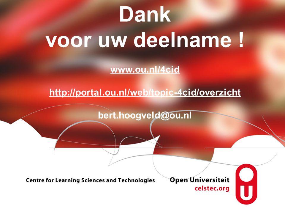 Visionen für die Betriebliche Weiterbildung page 17 Dank voor uw deelname ! www.ou.nl/4cid http://portal.ou.nl/web/topic-4cid/overzicht bert.hoogveld@